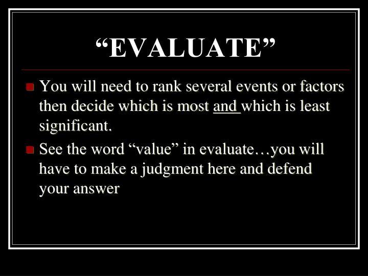 """""""EVALUATE"""""""