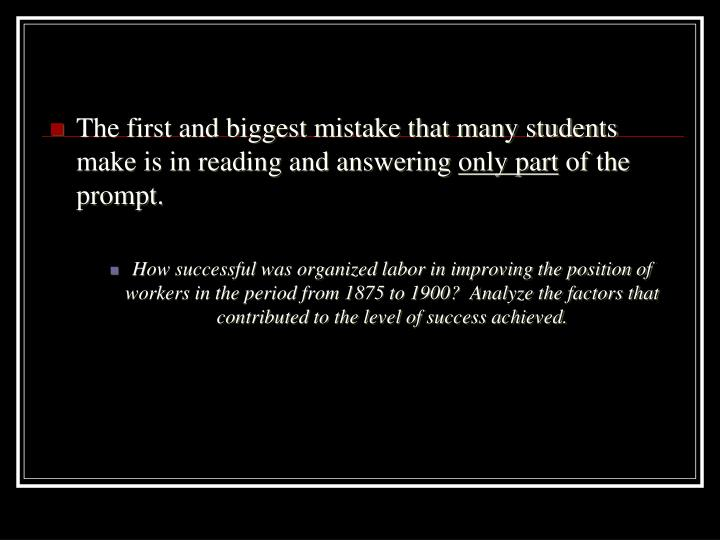 The first and biggest mistake that many students make is in reading and answering