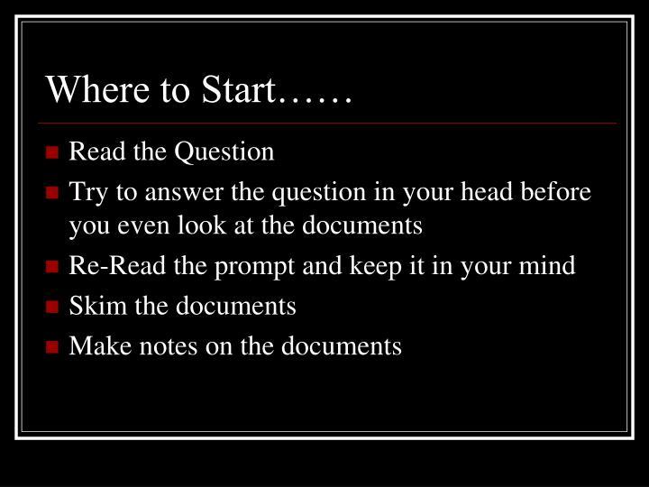 Where to Start……
