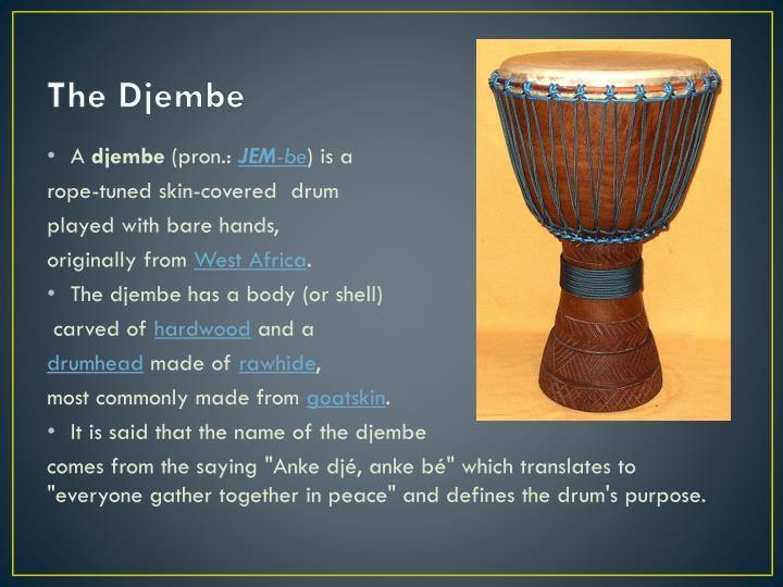 The Djembe