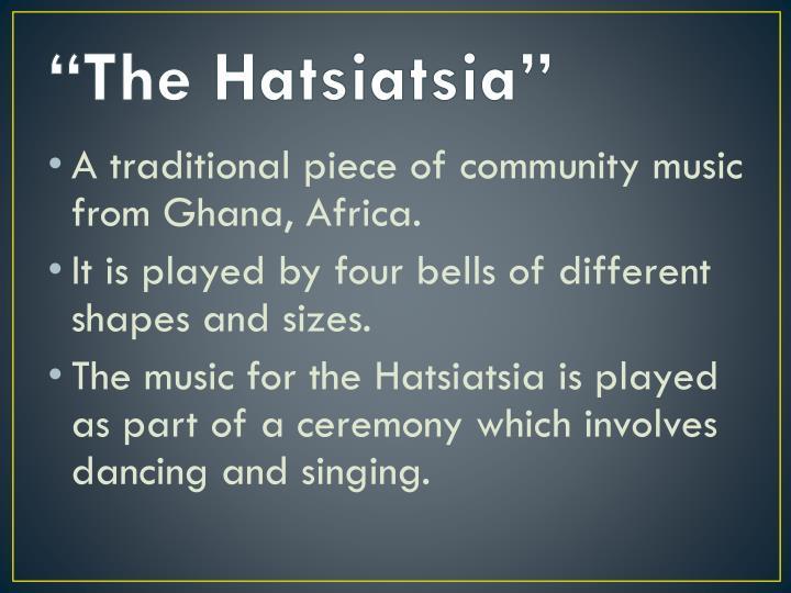 """""""The Hatsiatsia"""""""