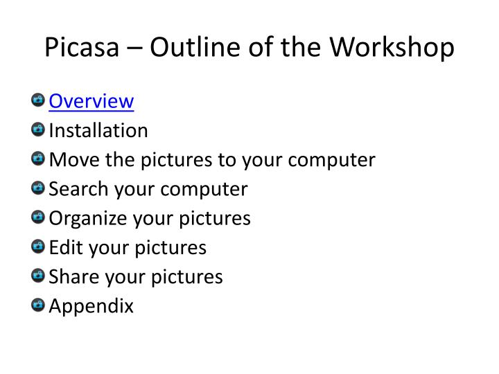 Picasa outline of the workshop