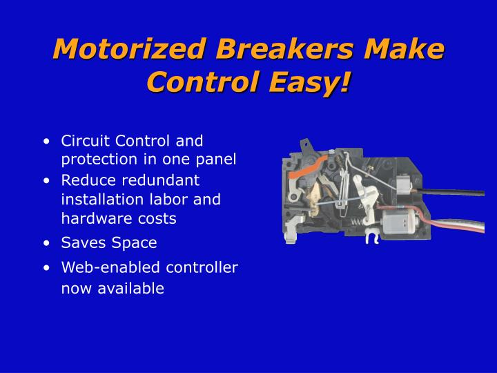 Motorized breakers make control easy