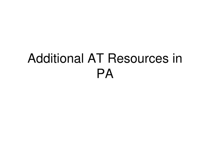 Additional AT Resources in PA
