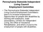 pennsylvania statewide independent living council employment committee