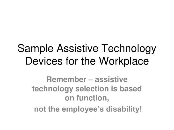 Sample Assistive Technology Devices for the Workplace