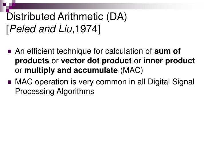 Distributed Arithmetic (DA)