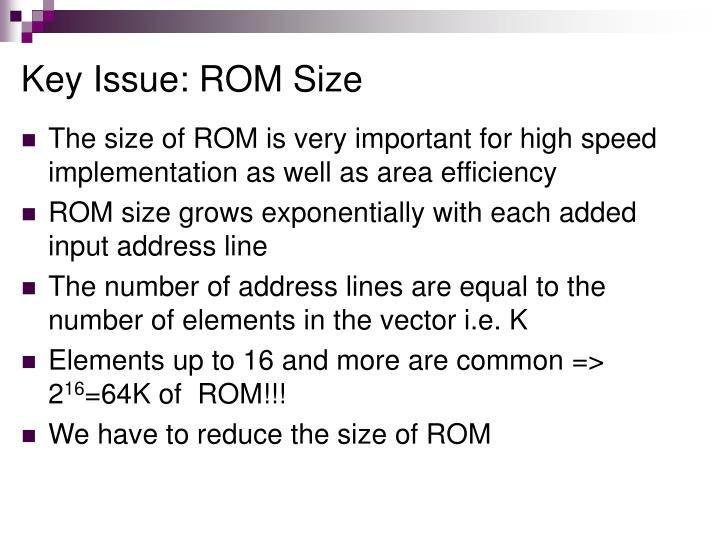 Key Issue: ROM Size