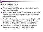 so why use da