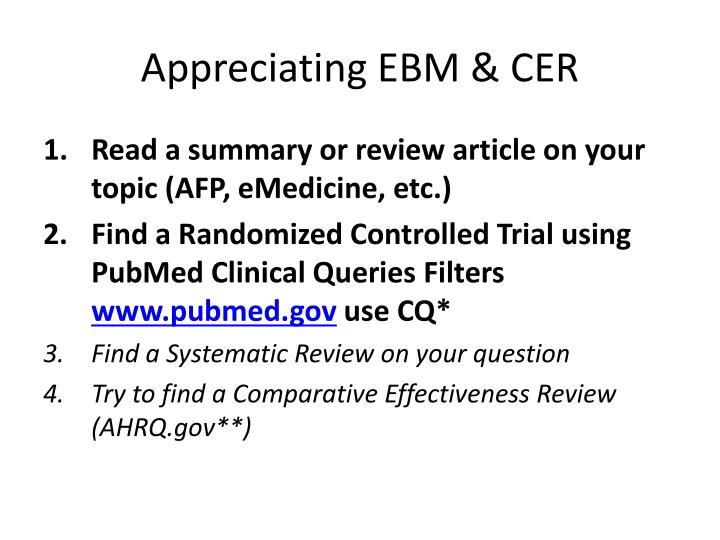 Appreciating EBM & CER