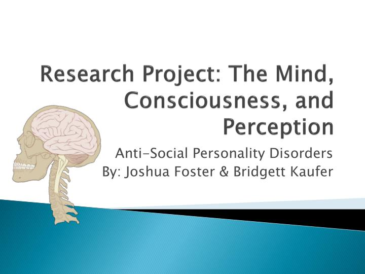 Research project the mind consciousness and perception