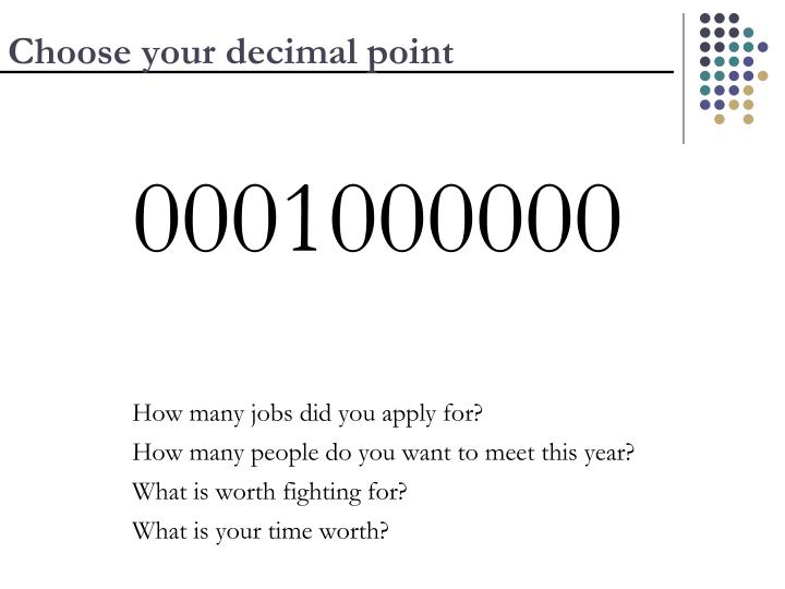Choose your decimal point