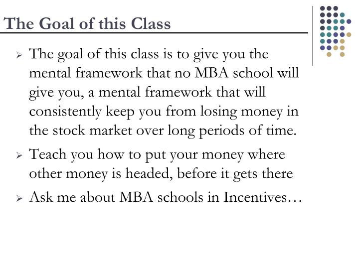 The Goal of this Class