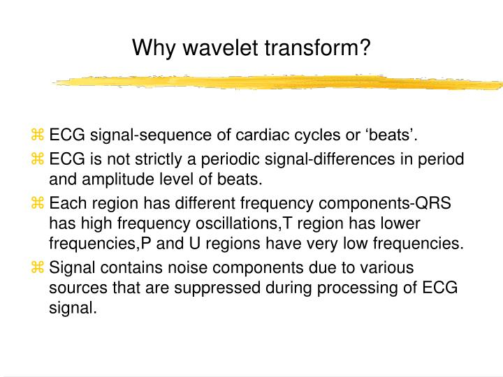 Why wavelet transform?