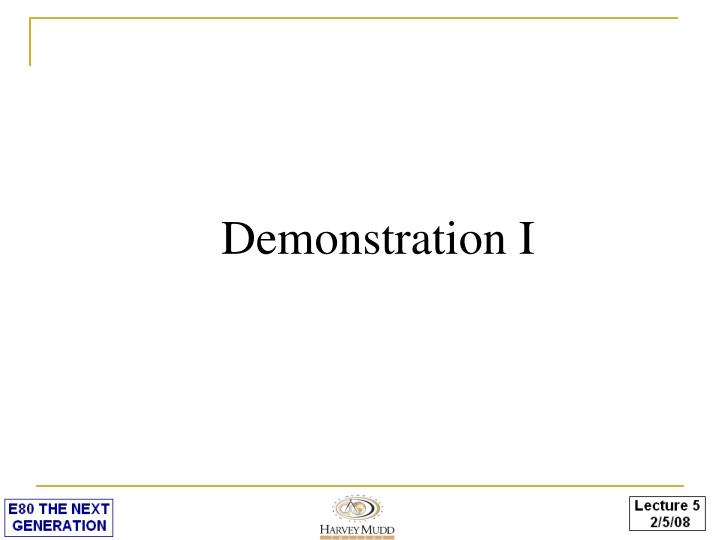 Demonstration I