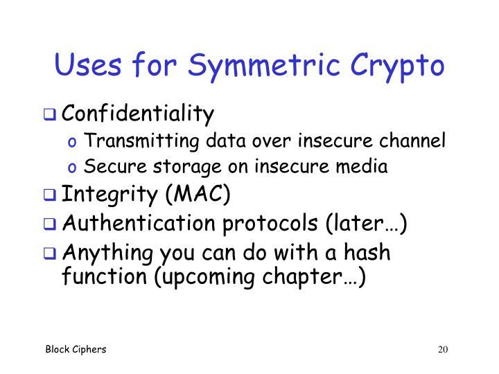Uses for Symmetric Crypto