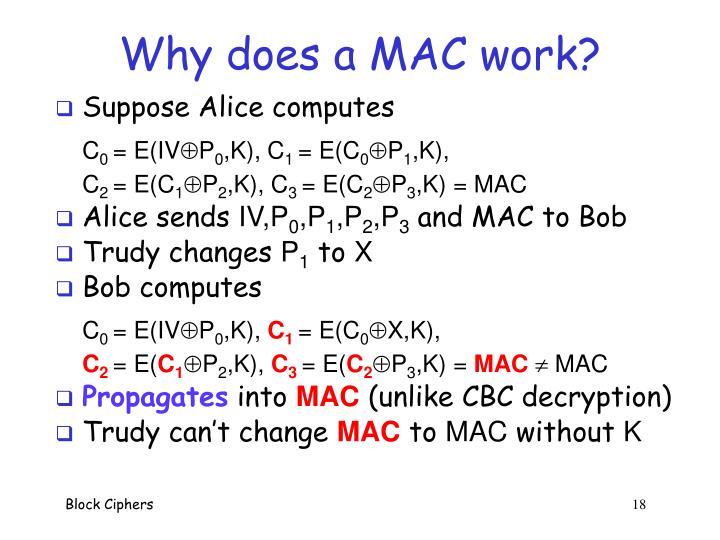 Why does a MAC work?