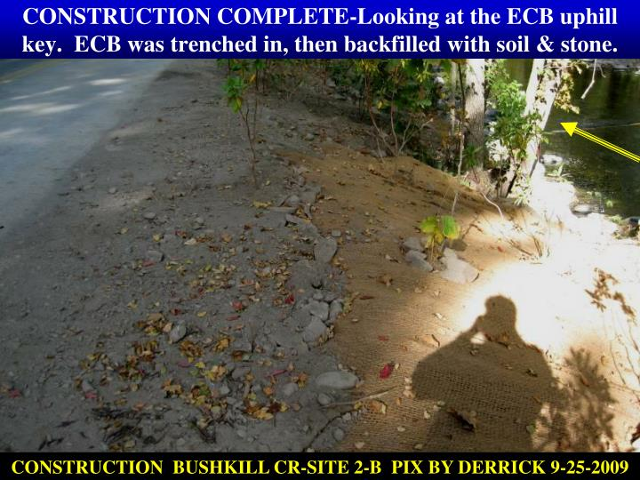 CONSTRUCTION COMPLETE-Looking at the ECB uphill key.  ECB was trenched in, then backfilled with soil & stone.