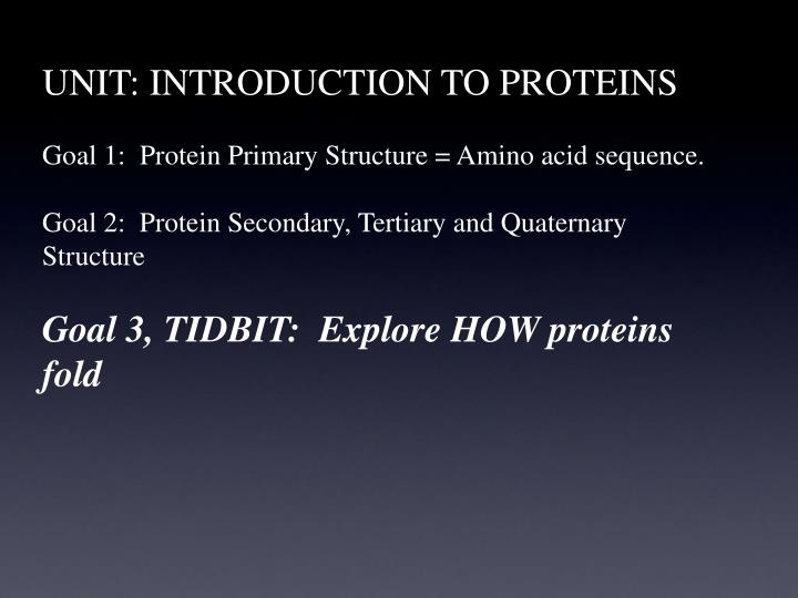 UNIT: INTRODUCTION TO PROTEINS