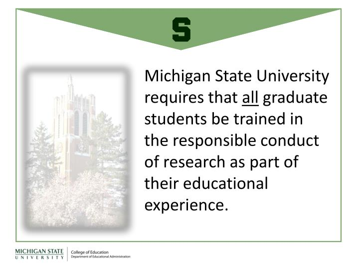 Michigan State University requires that