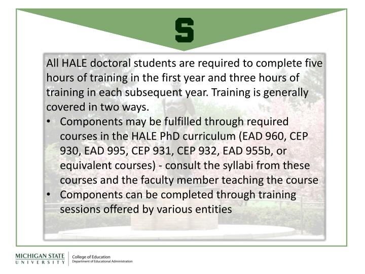 All HALE doctoral students are required to complete five hours of training in the first