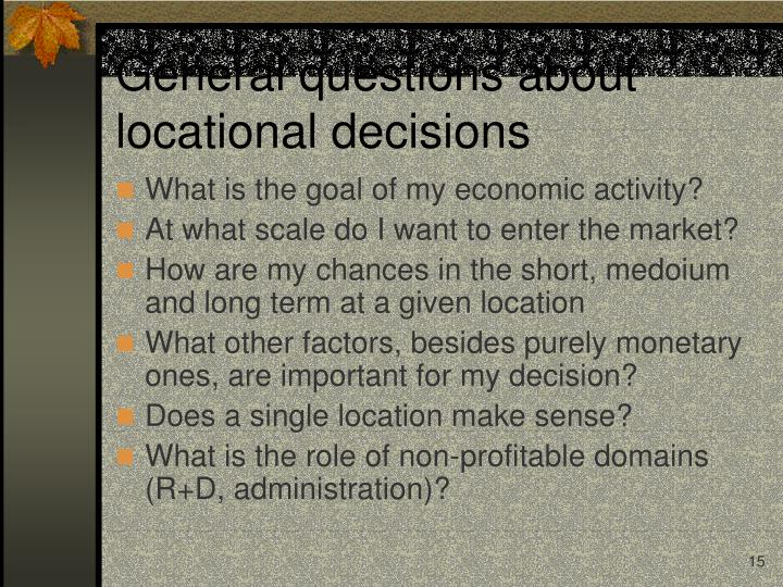 General questions about locational decisions