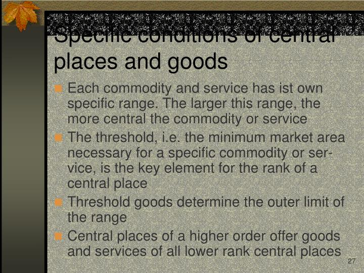 Specific conditions of central places and goods