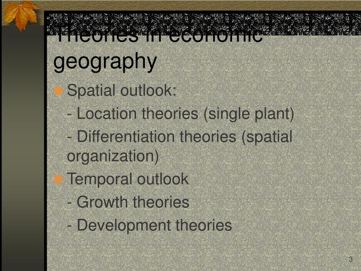 Theories in economic geography