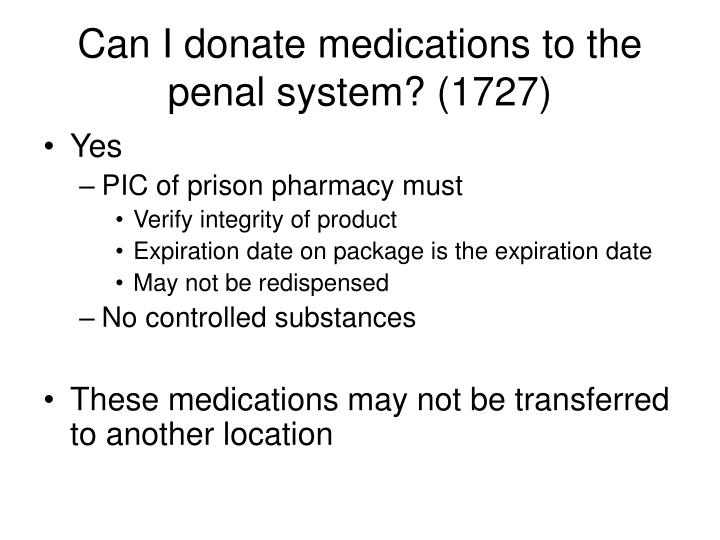 Can I donate medications to the penal system? (1727)