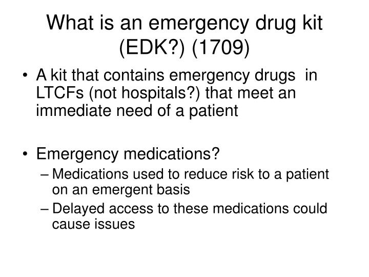 What is an emergency drug kit (EDK?) (1709)