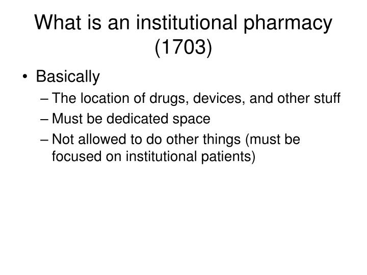 What is an institutional pharmacy (1703)