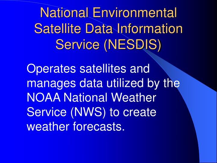 National Environmental Satellite Data Information Service (NESDIS)