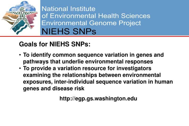 Goals for NIEHS SNPs: