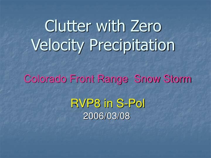 Clutter with Zero Velocity Precipitation