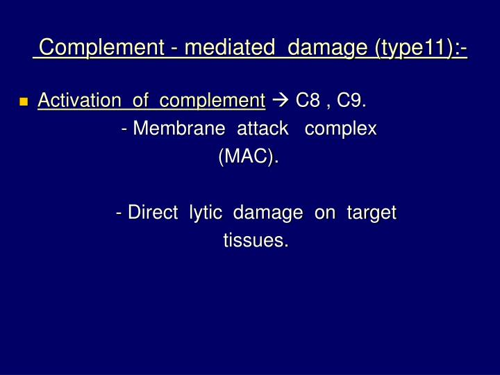Complement - mediated  damage (type11):-