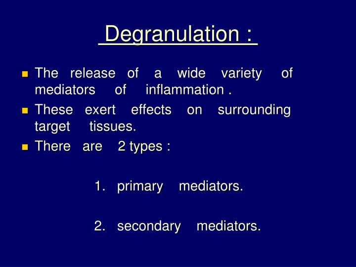 Degranulation :