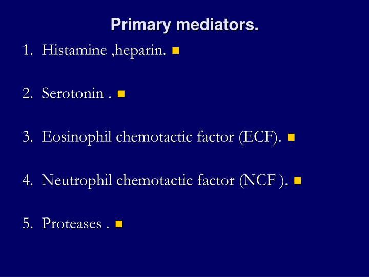 Primary mediators.