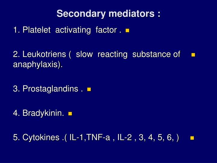 Secondary mediators :
