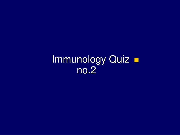 Immunology Quiz no.2