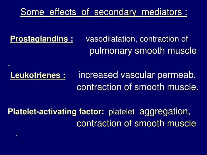 Some  effects  of  secondary  mediators :