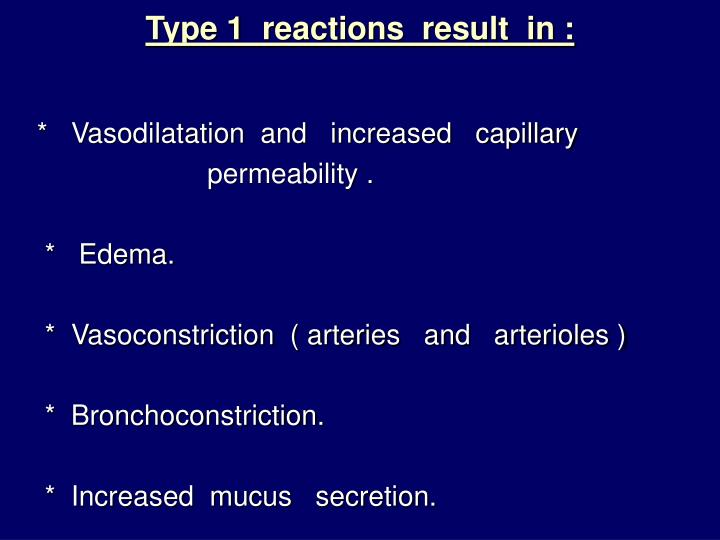 Type 1  reactions  result  in :