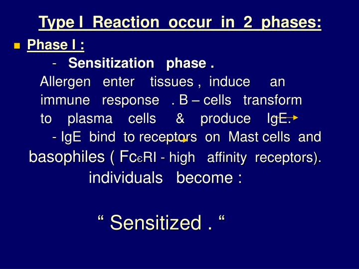 Type I  Reaction  occur  in  2  phases: