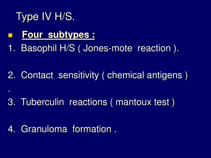 Type IV H/S.
