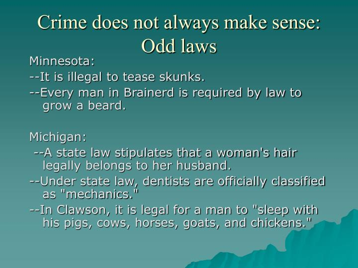 Crime does not always make sense: