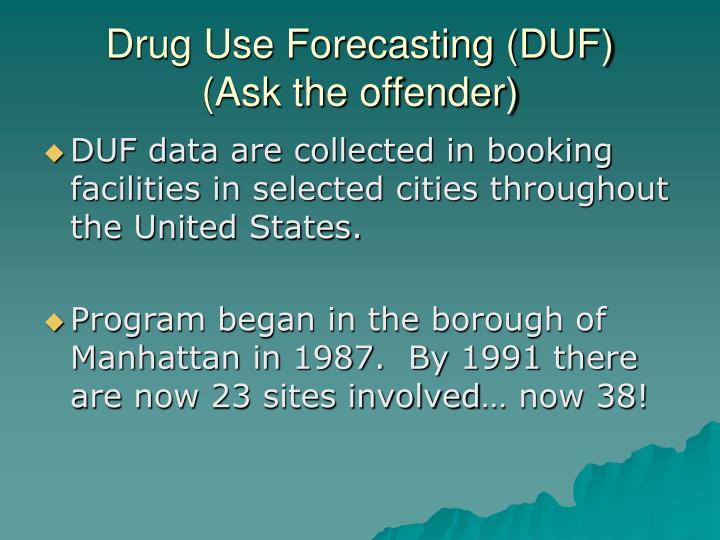 Drug Use Forecasting (DUF)