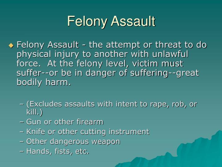 Felony Assault