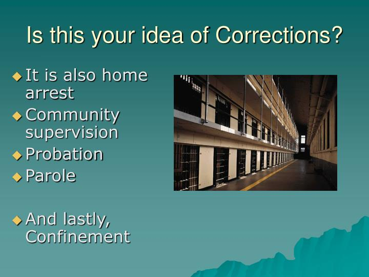 Is this your idea of Corrections?