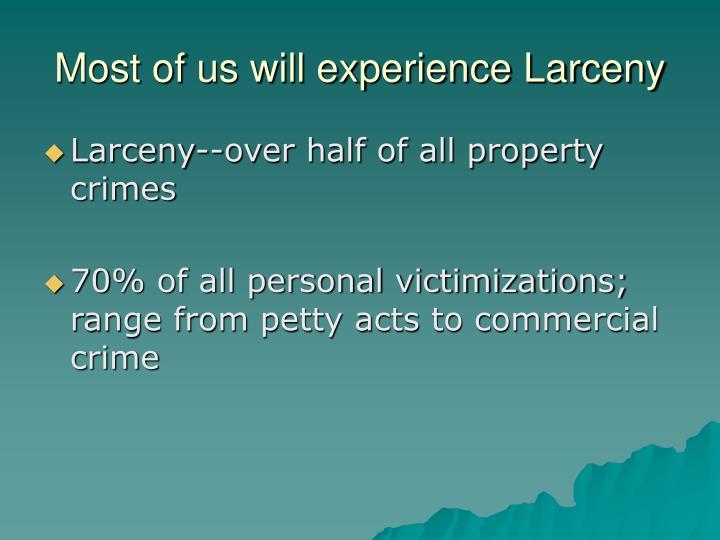 Most of us will experience Larceny