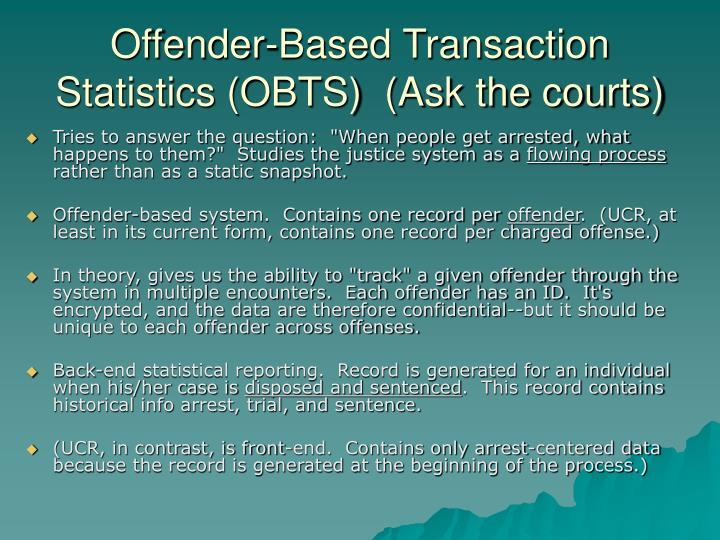 Offender-Based Transaction Statistics (OBTS)  (Ask the courts)