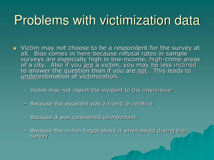 Problems with victimization data